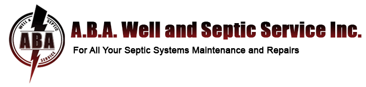 A.B.A. Well and Septic Service Inc. - For all your septic systems maintenance and repairs